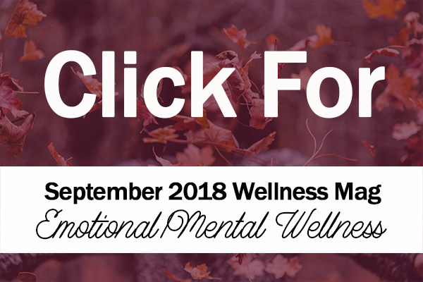 Click for sept 2018 tanabell health services employee wellness magazine september is emotinoal wellness month